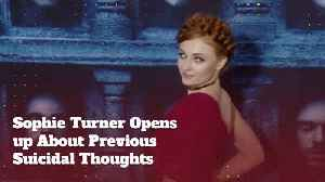Sophie Turner Admits To Suicidal Thoughts [Video]