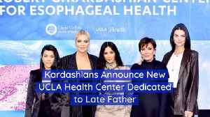 The Kardashians Honor Their Late Father With A New Health Center [Video]