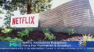 Netflix Expanding In NYC [Video]