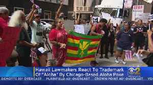 Hawaii Lawmakers React To Trademark Of 'Aloha' By Chicago-Based Restaurant [Video]