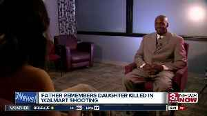 Father remembers daughter killed in Walmart shooting [Video]