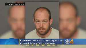 Convicted Of Hate Crime: Ryan Austin Lee Chased Family With Hammer [Video]