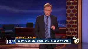 Conan O'Brien to defend himself in San Diego court [Video]