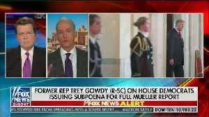 Trey Gowdy says Mueller report should have never been released publicly [Video]