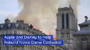 American Corporate Icons Disney And Apple Help Notre Dame [Video]