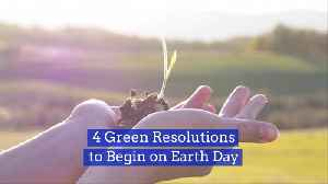 Green Resolutions For Earth Day [Video]