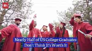 Many College Grads Think It Isn't Worth The Money [Video]