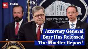AG Barr Has Released The Mueller Report And The Press Reacts [Video]