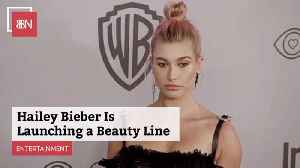 Hailey Bieber Is Going Into The Beauty Biz [Video]