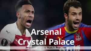 News video: Premier League match preview: Arsenal v Crystal Palace