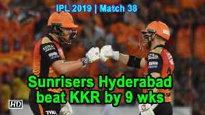 IPL 2019 | Match 38 | Sunrisers Hyderabad beat KKR by 9 wks [Video]