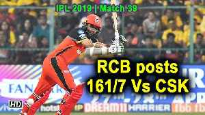 IPL 2019 | Match 39 | RCB posts 161/7 Vs CSK [Video]
