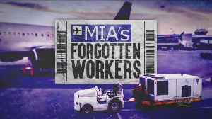 MIA's Forgotten Workers: Low Wages, Poor Treatment For Many At Miami International Airport Part I [Video]