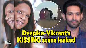 Deepika-Vikrant's KISSING scene gets leaked | CHHAPAAK [Video]
