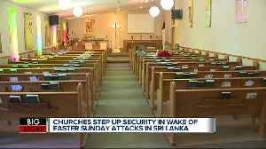 Churches step up security in wake of Sri Lanka attacks [Video]