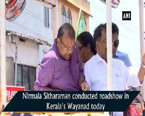 Nirmala Sitharaman holds roadshow in Wayanad [Video]