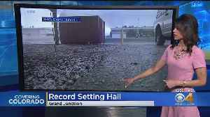 Record-Setting Storm Brings Hail To Grand Junction [Video]