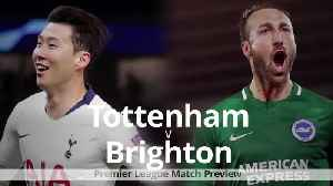 Premier League match preview: Tottenham v Brighton [Video]