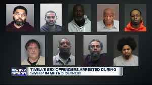 Michigan State Police: 12 sex offenders arrested in Macomb, Oakland & Wayne counties [Video]