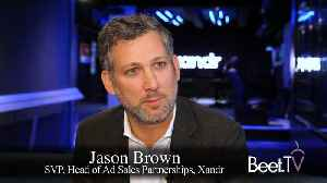 Xandr Media SVP Brown On The Incrementality Of Television And Mobile [Video]