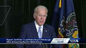 Report: Joe Biden plans to visit Pittsburgh after he announces run for White House [Video]