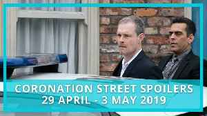 Coronation Street (Corrie) spoilers: 29 April - 3 May 2019 [Video]