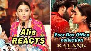 Alia REACTS on 'KALANK's' Poor Box Office collection [Video]