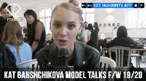 Kat Banshchikova Model Talks Instagram Paris F/W 19/20 | FashionTV | FTV [Video]