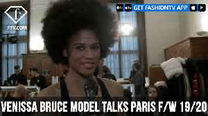 Venissa Bruce Model Talks Instagram Paris F/W 19/20 | FashionTV | FTV [Video]
