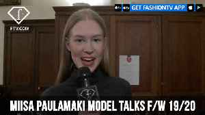 Miisa Paulamaki Model Talks Instagram Paris F/W 19/20 | FashionTV | FTV [Video]