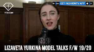 Lizaveta Yurkina Model Talks Instagram Paris F/W 19/20 | FashionTV | FTV [Video]