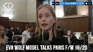Eva Wolf Model Talks Instagram Paris F/W 19/20 | FashionTV | FTV [Video]