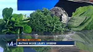 Ask the Expert: Eating more leafy greens [Video]