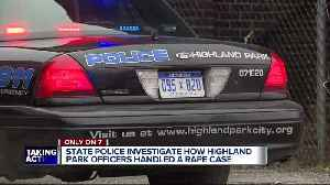 Michigan State Police investigating allegations Highland Park police botched rape case [Video]