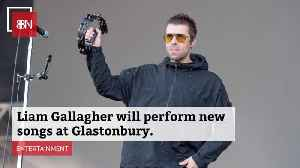 Liam Gallagher Is Showcasing New Work At Glastonbury [Video]