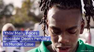 YNW Melly Could FaceThe Death Penalty [Video]