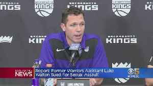 Ex-Warriors Coach Luke Walton Reportedly Sued For Sexual Assault [Video]