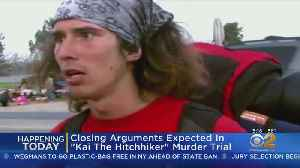 Closing Arguments In Kai The Hitchhiker Trial [Video]