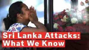 News video: Sri Lanka Attacks: What We Know So Far