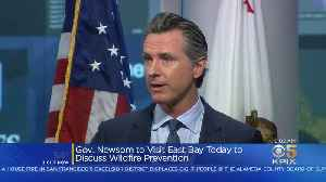 Newsom Visiting East Bay To Discuss Wildfire Prevention [Video]