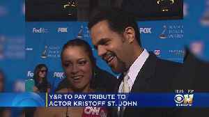'Young and the Restless' Pays Tribute To Actor Kristoff St. John [Video]