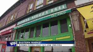 Eastern Market's Russell Street Deli to close this fall [Video]