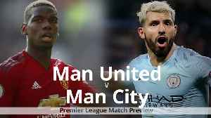 Premier League preview: Man United v Man City [Video]