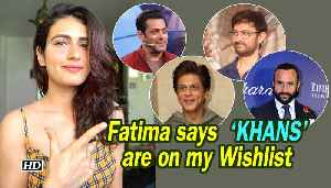 Fatima Sana Shaikh says 'KHANS' are on my Wishlist [Video]