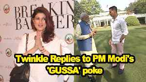 News video: Twinkle Replies to PM Modi's 'GUSSA' poke