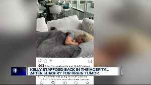Kelly Stafford says she's back in the hospital after undergoing brain surgery [Video]