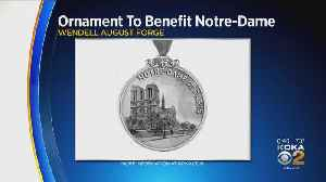 Wendell August Forge Reveals New Ornament To Benefit Notre Dame Cathedral [Video]