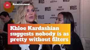Khloe K Talks About Beautifying Filters [Video]