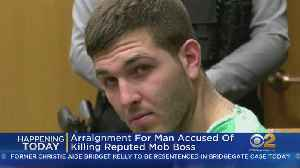 Arraignment For Man Accused Of Killing Reputed Mob Boss [Video]