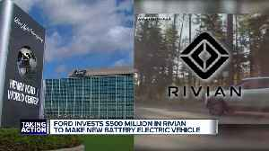 Ford invests $500 million in Rivian to make new battery electric vehicle [Video]